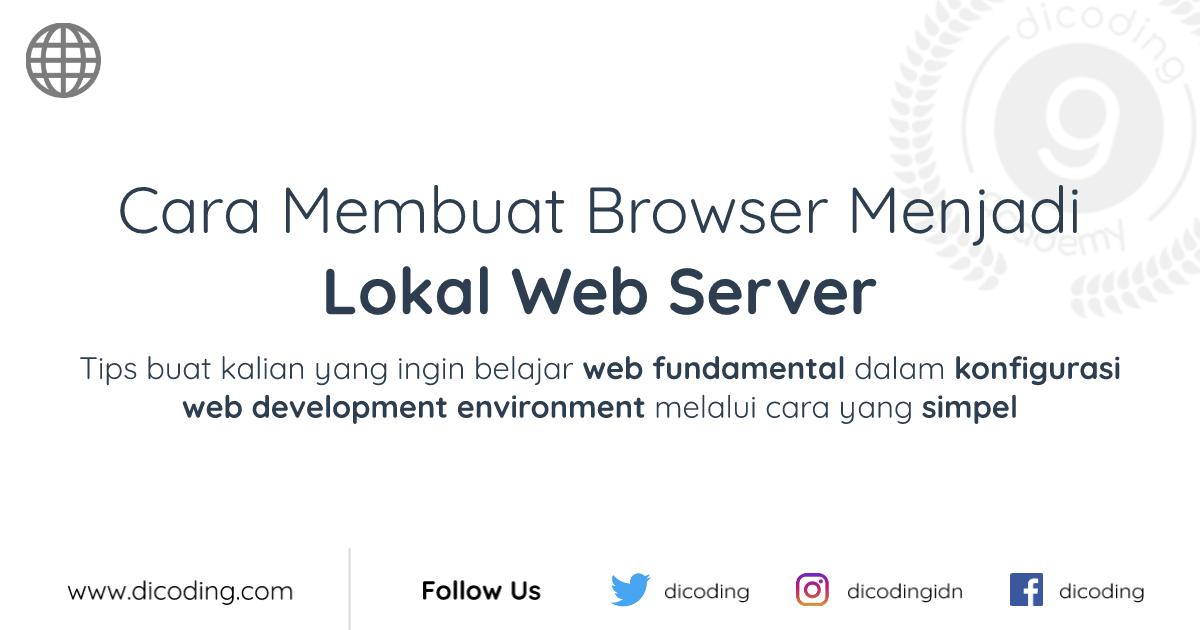 Cara Membuat Browser Menjadi Lokal Web Server - Blog | Dicoding ...