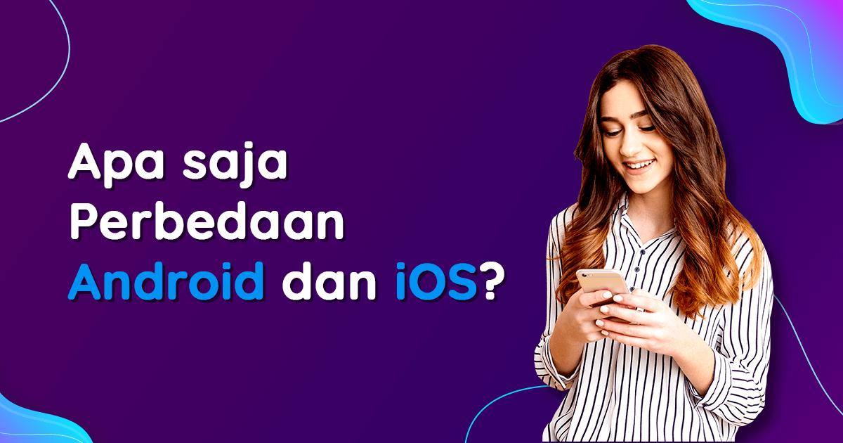 Perbedaan Android dan iOS