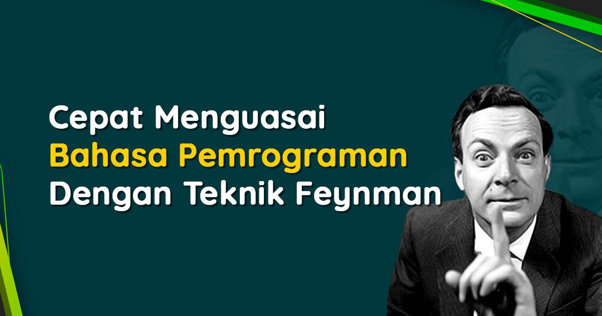 Cepat Menguasai Bahasa Pemrograman Dengan Teknik Feynman