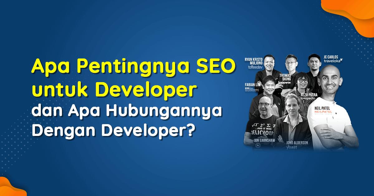 Apa Pentingnya SEO untuk Developer dan Apa Hubungannya Dengan Developer