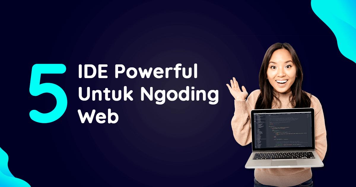 5 IDE Powerful untuk Ngoding Web