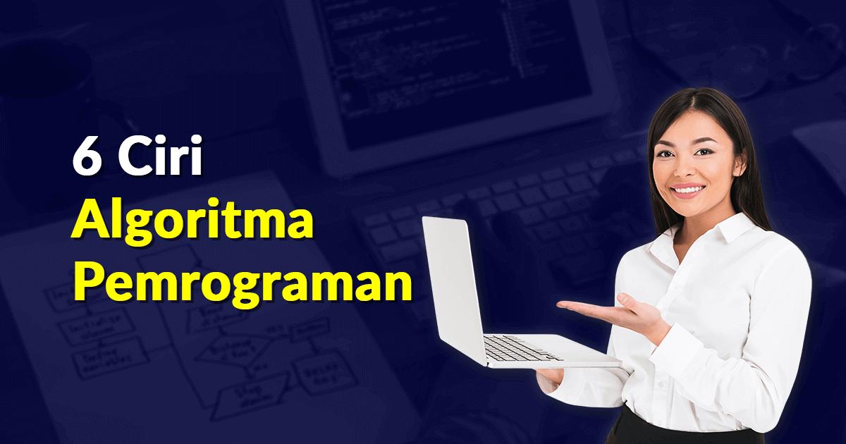 6 Ciri Algoritma Pemrograman