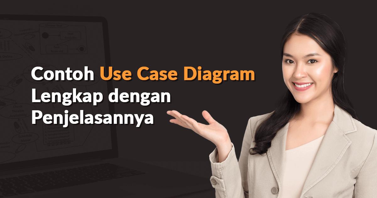 Contoh Use Case Diagram Lengkap dengan Penjelasannya