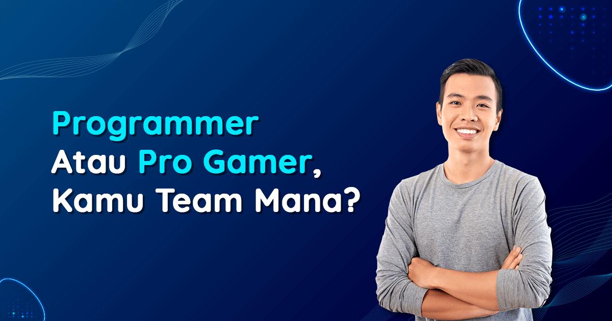 Pria yang bisa saja programmer atau pun pro gamer