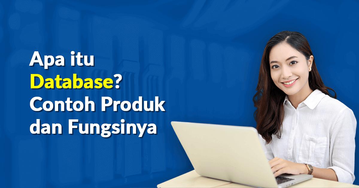 Apa itu Database? Contoh Produk dan Fungsinya