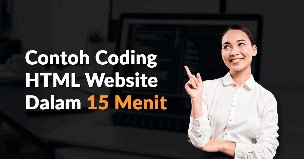 Contoh Coding HTML Website Dalam 15 Menit