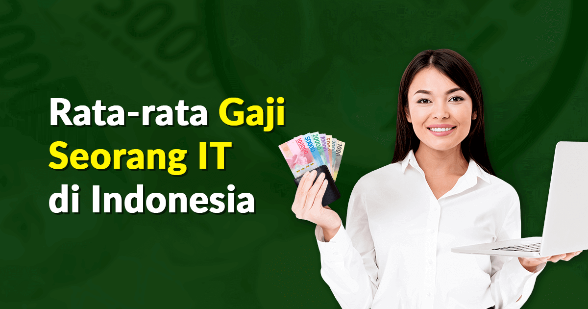 Rata-rata Gaji Seorang IT di Indonesia
