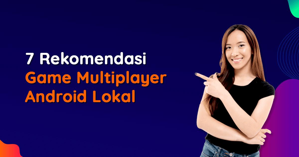 Blog_[Blog]_27_7 Game Multiplayer Android Lokal Terbaik