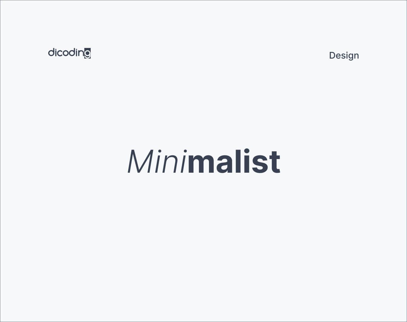 Design Principles - Minimalist