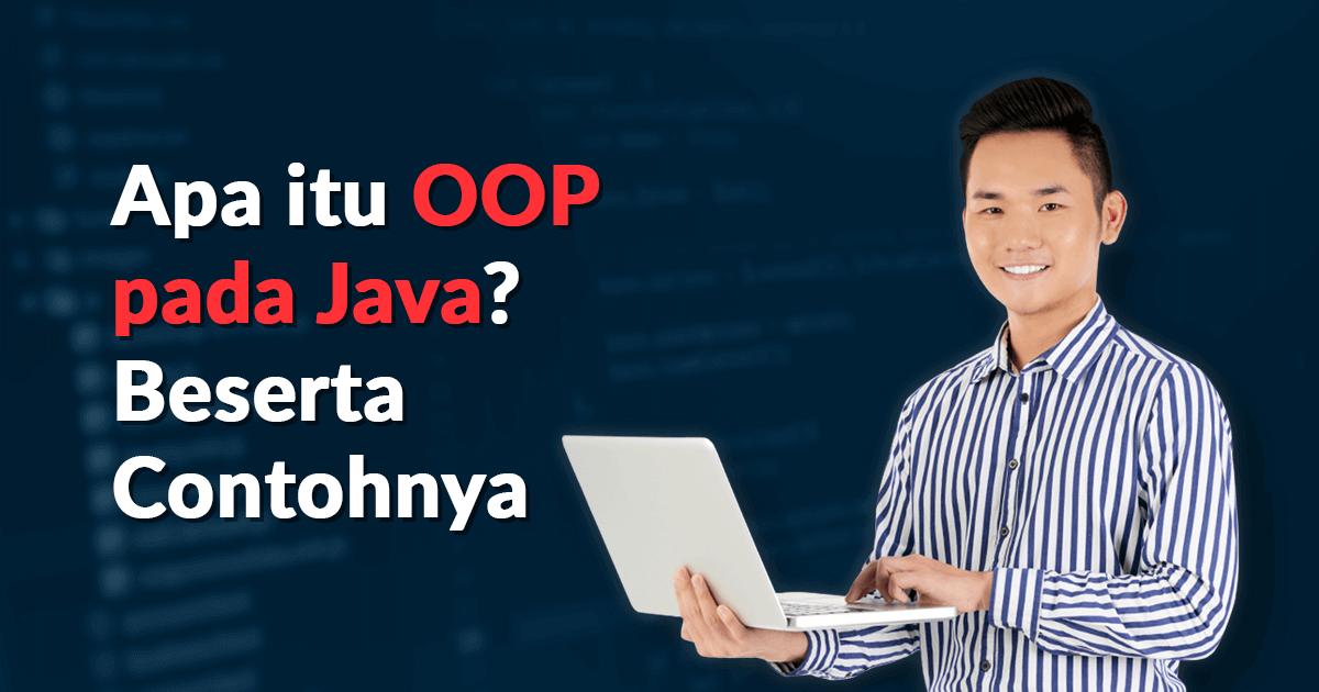 Apa itu OOP pada Java Beserta Contohnya