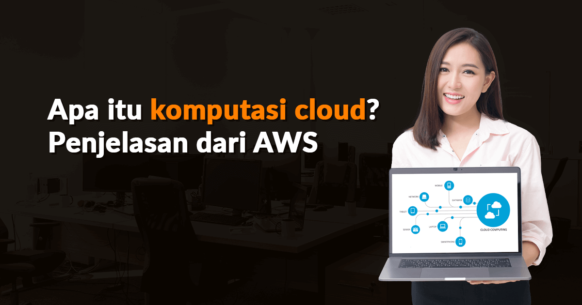 Apa itu komputasi cloud? Penjelasan dari AWS