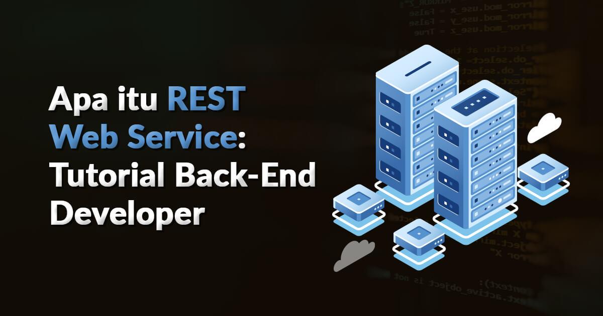 Apa itu REST Web Service: Tutorial Back-End Developer