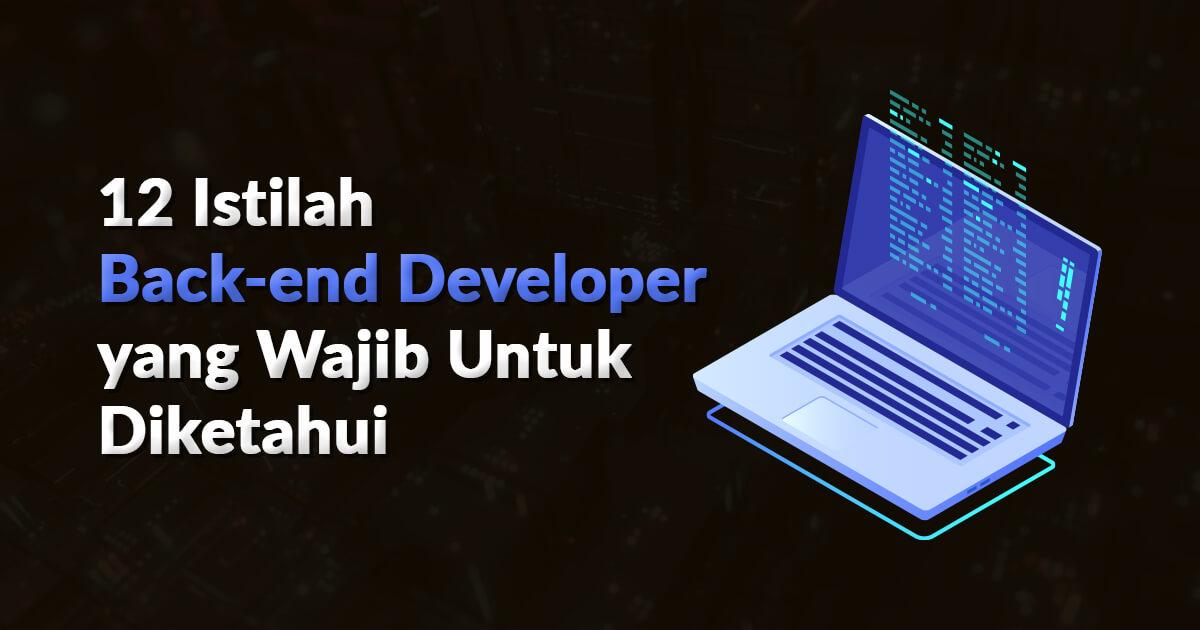 12 Istilah Back-End Developer Yang Wajib Untuk Diketahui