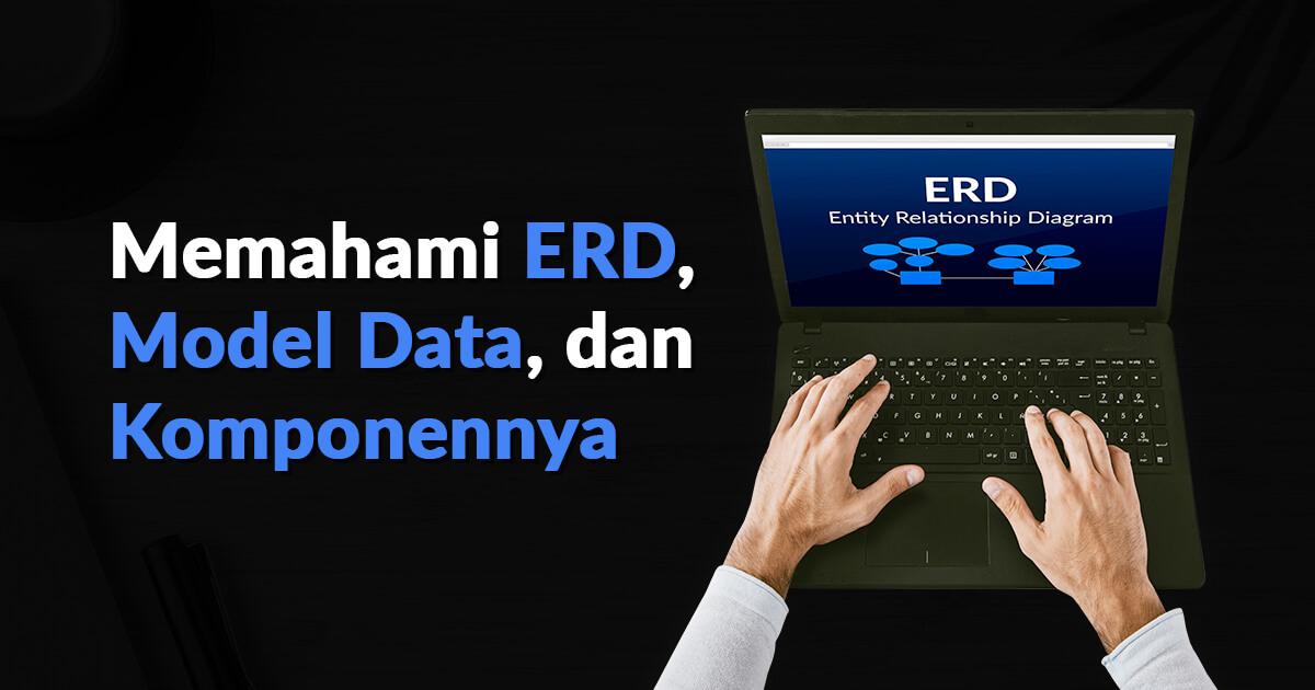 Memahami ERD, Model Data, dan Komponennya