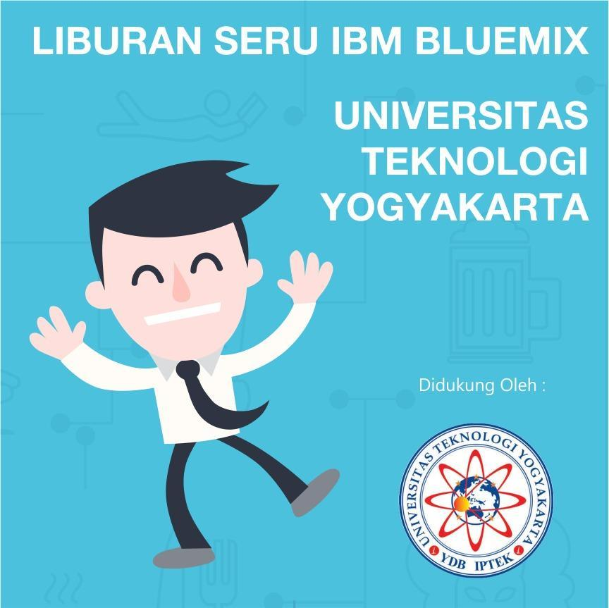 Liburan Seru Bersama Bluemix : Universitas Teknologi Yogyakarta (II)
