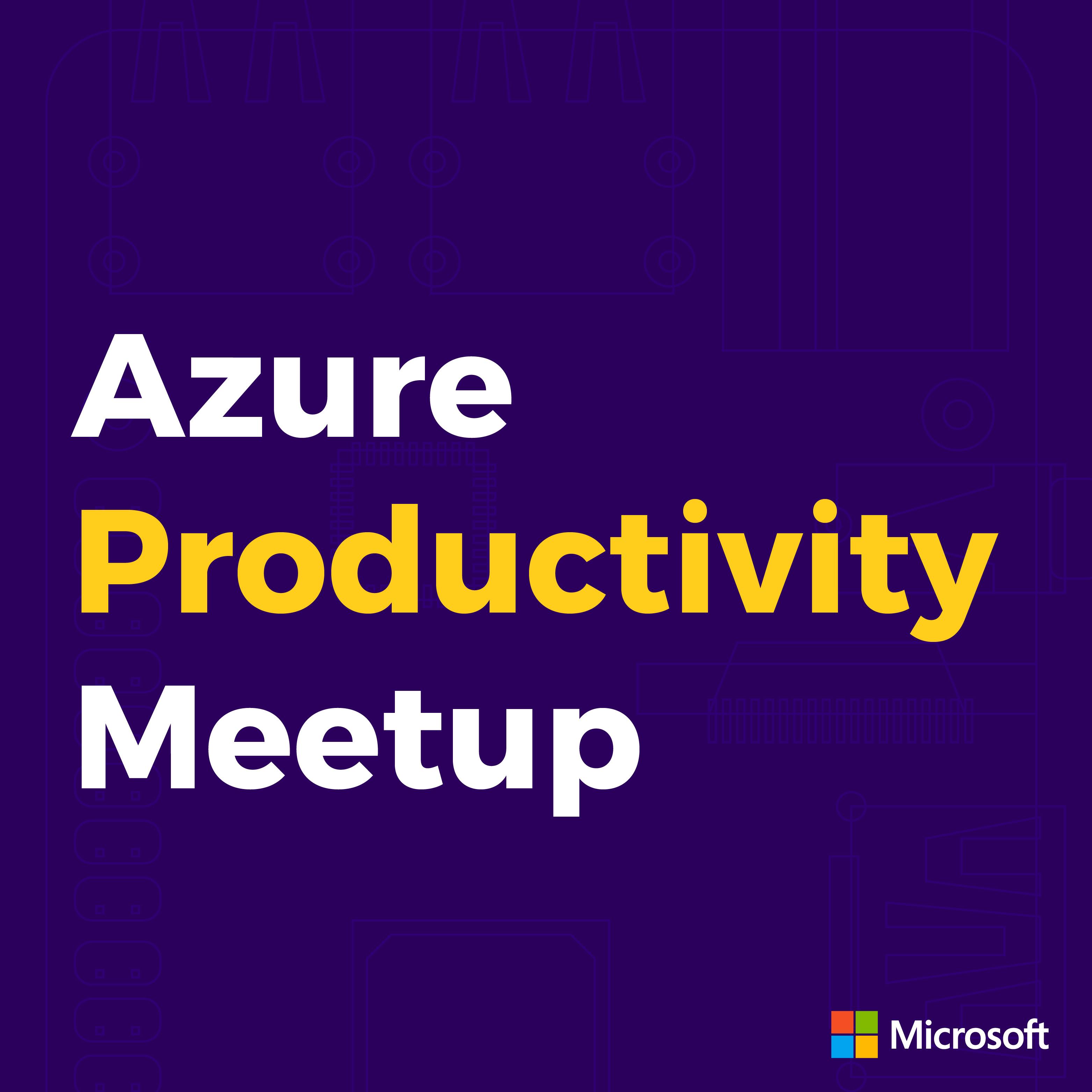 Azure Productivity Meetup