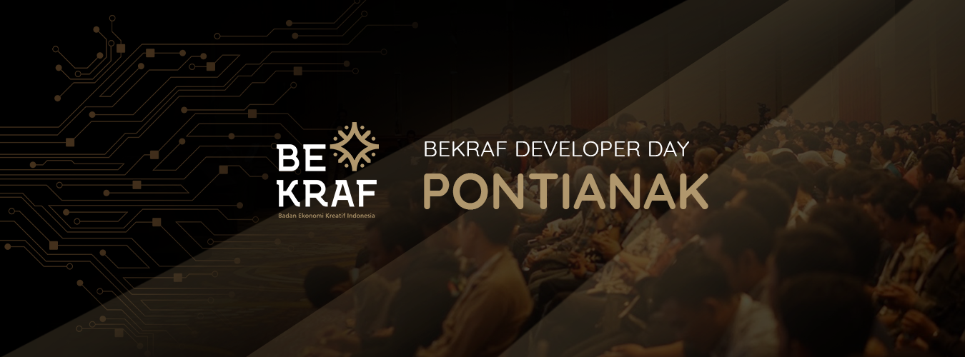 BEKRAF Developer Day 2019 - Pontianak