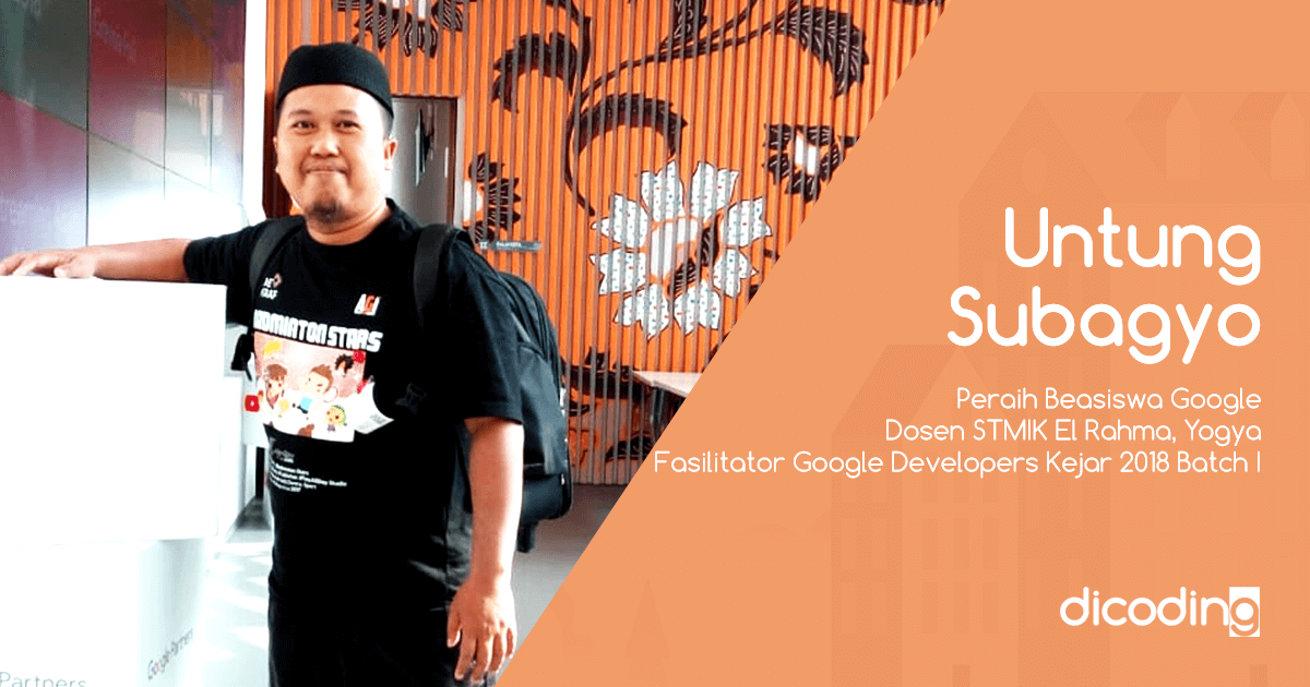 Untung Subagyo, Dosen Fasilitator Google Developer Kejar 2018