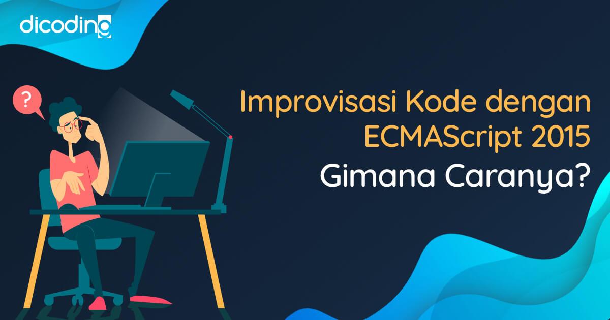 Mengenal ECMAScript 2015